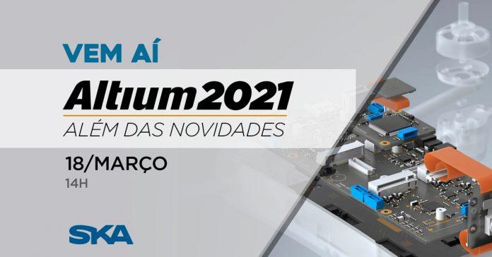 Além das novidades do Altium 21